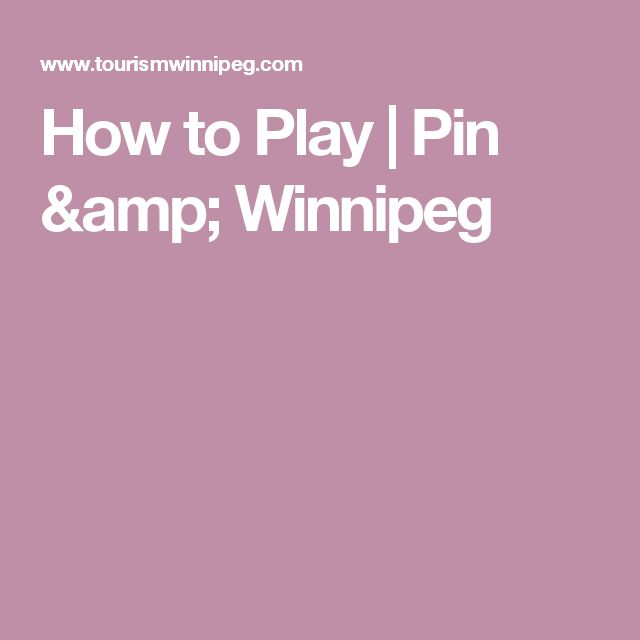 How to Play | Pin & Winnipeg