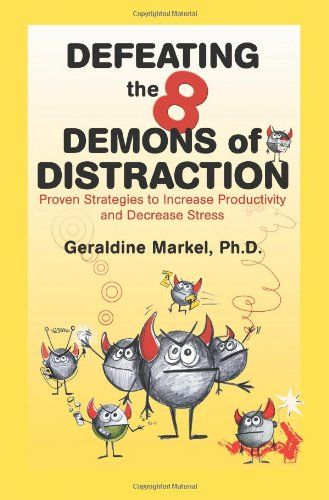 Defeating the 8 Demons of Distraction: Proven Strategies to Increase Productivity and Decrease Stress null,http://www.amazon.com/dp/059547540X/ref=cm_sw_r_pi_dp_aeT0rb1Z0AZCMHEK