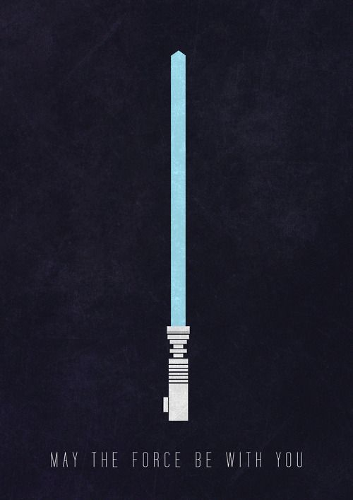 Minimalistic Star Wars lightsaber poster. May the force be with you.