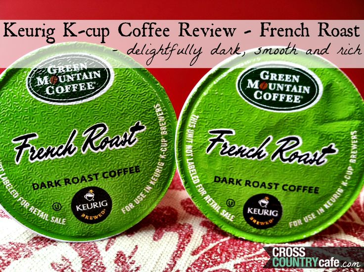I was so happy that I reviewed Green Mountain French Roast Keurig K-cup coffee this week. I found a new dark roast K-cup to enjoy : )  http://blog.crosscountrycafe.com/blog/bid/366525/Keurig-K-cup-Coffee-Review-French-Roast