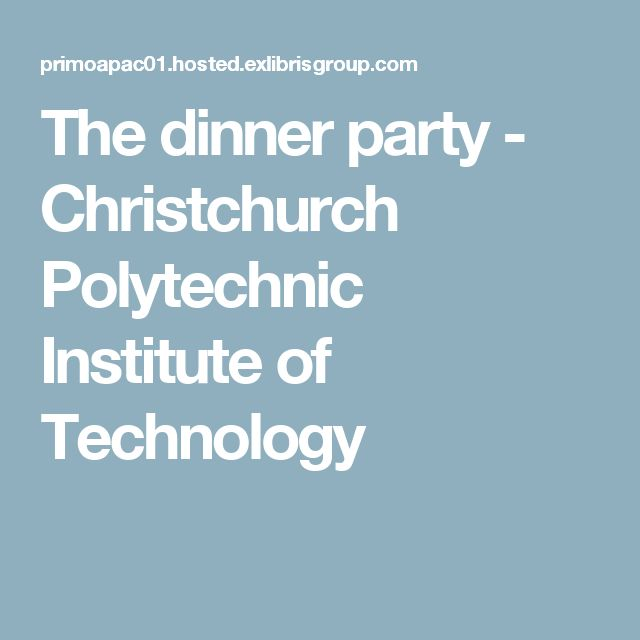 The dinner party - Christchurch Polytechnic Institute of Technology