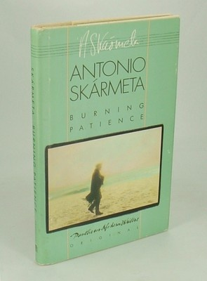 Burning Patience by Antonio Skarmeta (film became Il Postino/The Postman)