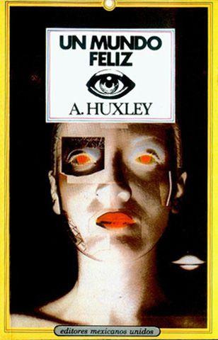 ... UN MUNDO FELIZ, LAS PUERTAS DE LA PERCEPCIÓN (Aldous Huxley). Biografía de Aldous Huxley: http://www.taringa.net/comunidades/comunidadeac/7907650/Literatura-Mescalina-Aldous-Huxley-Biografia.html