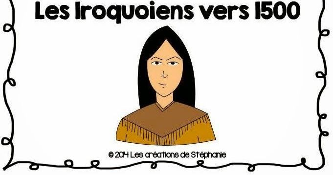 Les créations de Stéphanie: Lapbook : Les Iroquoiens vers 1500