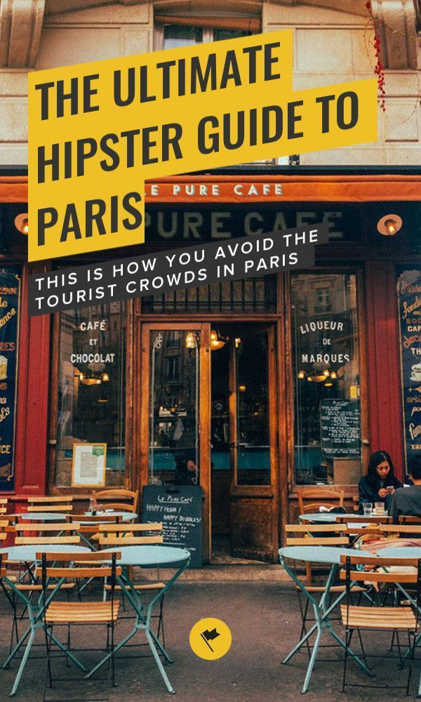 The Ultimate Hipster Guide to Paris – This is How You Avoid the Tourist Crowds in Paris