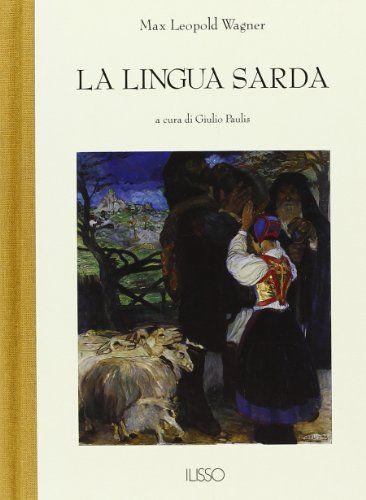 La lingua sarda. Storia, spirito e forma di M. Leopold Wa... https://www.amazon.it/dp/8885098584/ref=cm_sw_r_pi_dp_x_A5y8xb85YN2TE