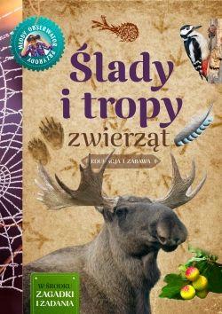 Ślady i tropy zwierząt. Młody Obserwator Przyrody - Multicobooks.pl