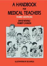 A Handbook for Medical Teachers. Third Edition (1994). David Newble, Robert Cannon