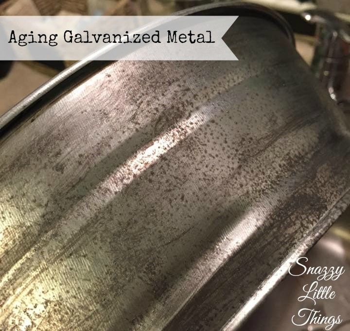How to Age Galvanized Metal Quickly | snazzy little things