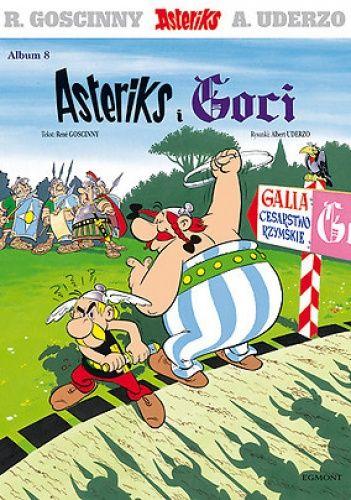 Asteriks i Goci - René Goscinny, Albert Uderzo -  dla dzieci i nie tylko.