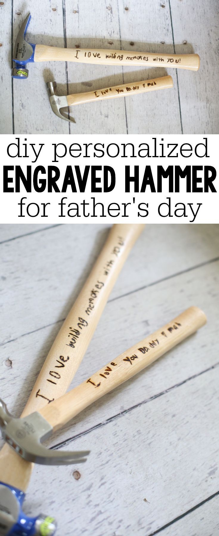 Such a sentimental (and practical) gift for dads that can be cherished for years to come.  Buying the hammer and wood burning tool are cheaper than buying a pre-engraved one!