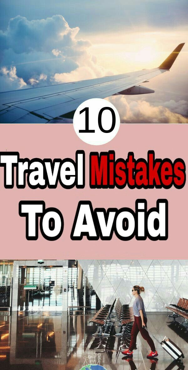 10 Travel Mistakes ⛔ To Avoid  ✔
