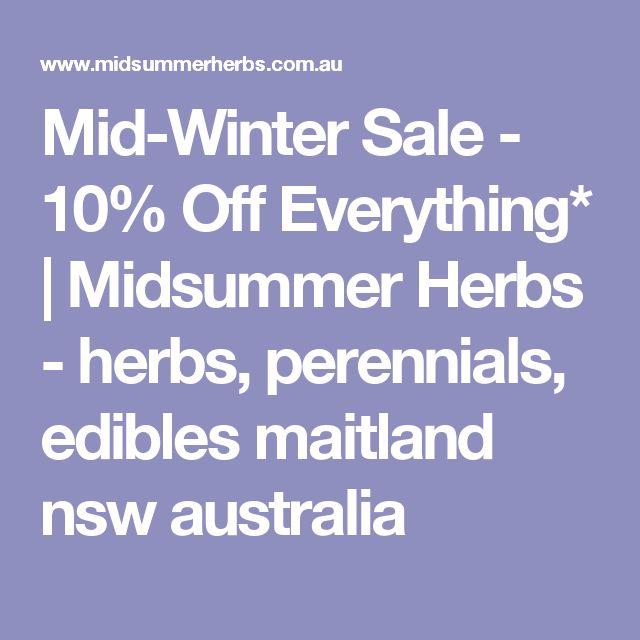 Mid-Winter Sale - 10% Off Everything* | Midsummer Herbs - herbs, perennials, edibles maitland nsw australia