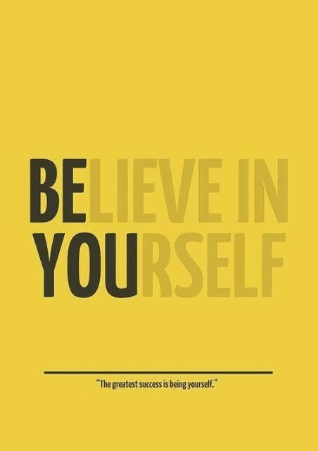 Believe in Yourself The greatest success is being yourself | Anonymous ART of Revolution