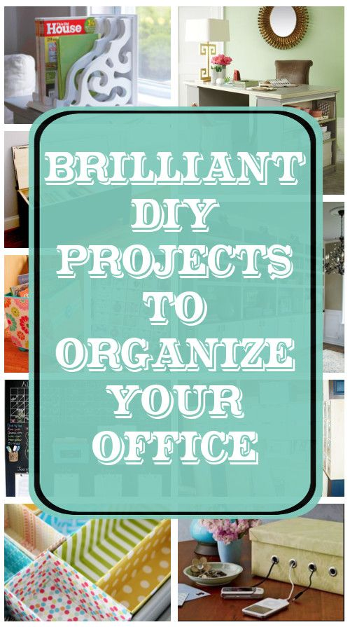Diy home sweet home brilliant diy projects to organize for Office diy projects