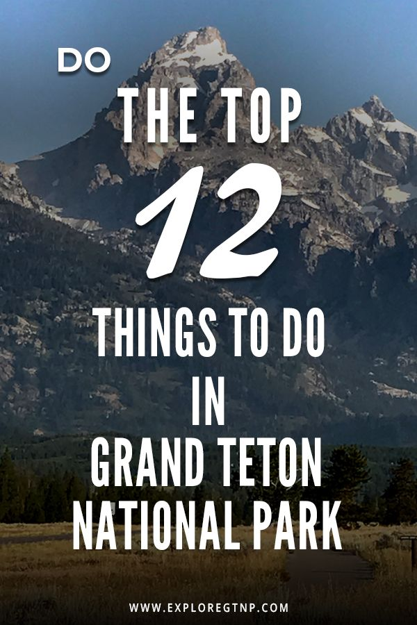 The Ultimate List for Grand Teton National Park