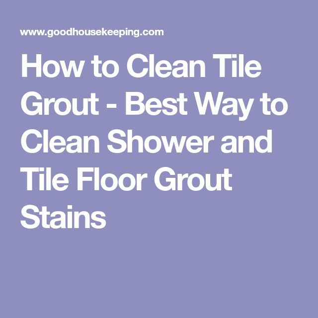 How to Clean Tile Grout - Best Way to Clean Shower and Tile Floor Grout Stains