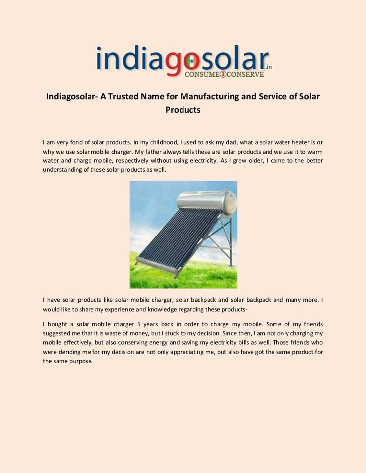 You could get the best solar products from Indiagosolar.in, my trusted service provider. India Go Solar have solar products like solar mobile charger, solar backpack and solar backpack and many more.