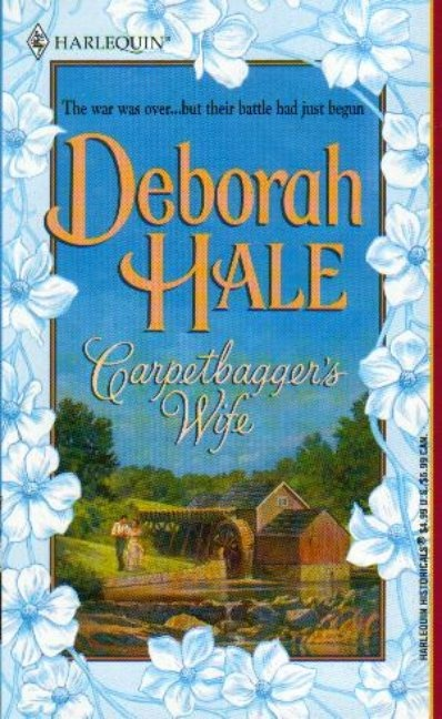 """This book was originally published as """"Carpetbagger's Wife"""" in 2002 by Harlequin Historical.  It has been out of print for several years."""