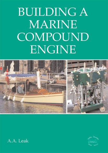 """DIGITAL reprint of Arthur Leak's 'words and music' on constructing his 3"""" & 5"""" x 3"""" marine compound steam engine. Full drawings and castings also available."""