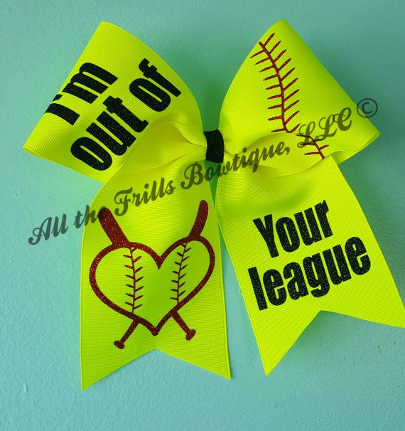 I'm out of your league Softball cheer bow. by AlltheFrillsBowtique