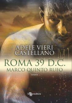 Sognando tra le Righe: ROMA 39 D.C. Marco Quinto Rufo               Adele...