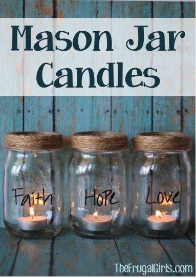 """Mason Jar """"Faith, Love, & Hope"""" Candle Holders. I <3 this idea!"""