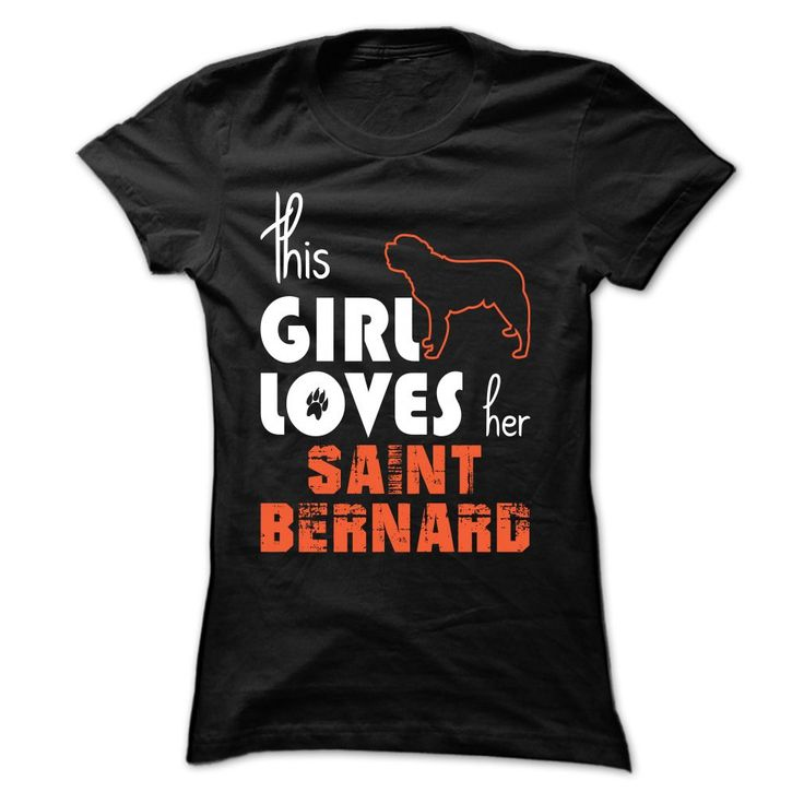 This girl loves her saint bernard T-Shirts, Hoodies. GET IT ==► https://www.sunfrog.com/Pets/This-girl-loves-her-saint-bernard--TT3-Black-dygv-Ladies.html?id=41382