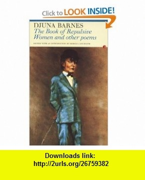 The Book of Repulsive Women And Other Poems (9781857547078) Djuna Barnes, Rebecca Loncraine , ISBN-10: 1857547071  , ISBN-13: 978-1857547078 ,  , tutorials , pdf , ebook , torrent , downloads , rapidshare , filesonic , hotfile , megaupload , fileserve