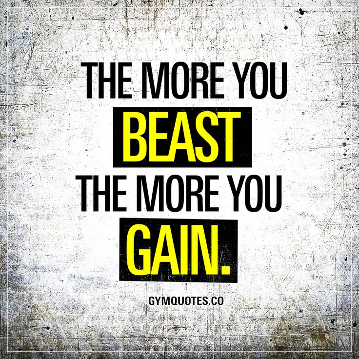 The more you beast the more you gain.