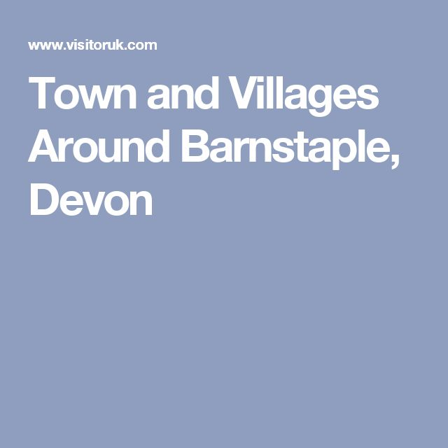 Town and Villages Around Barnstaple, Devon