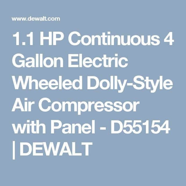 1.1 HP Continuous 4 Gallon Electric Wheeled Dolly-Style Air Compressor with Panel - D55154 | DEWALT