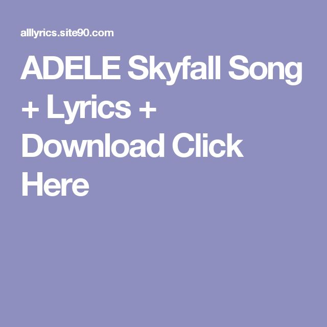 ADELE Skyfall Song + Lyrics + Download  Click Here