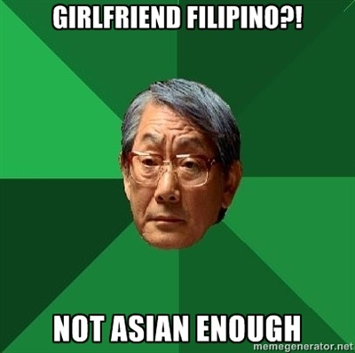 High Expectations Asian Father - GirlFriend Filipino?! Not Asian enough