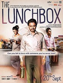 The Lunchbox is a 2013 Indian epistolary romantic film written and directed by Ritesh Batra,It stars Irrfan Khan, Nimrat Kaur and Nawazuddin Siddiqui in lead roles.