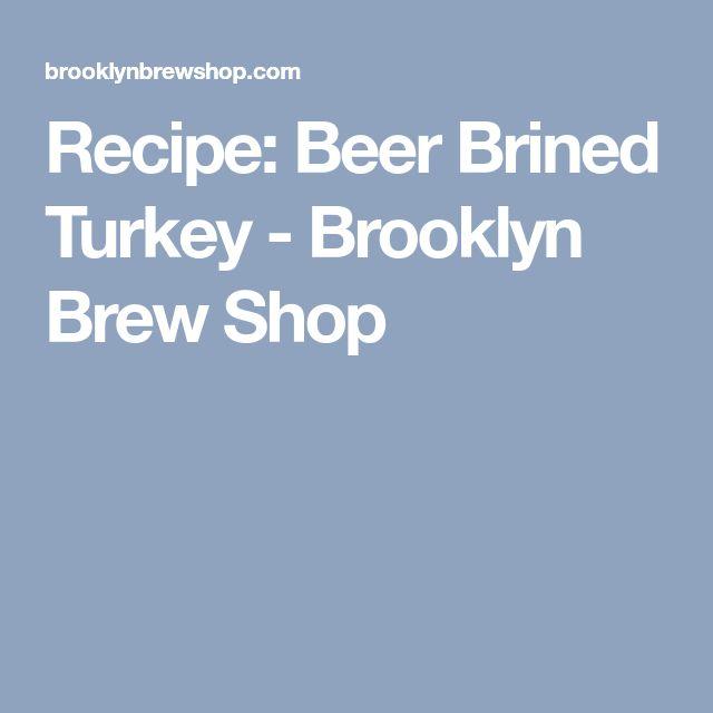 Recipe: Beer Brined Turkey - Brooklyn Brew Shop