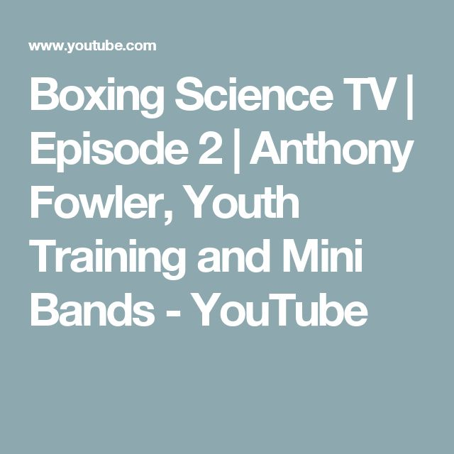 Boxing Science TV | Episode 2 | Anthony Fowler, Youth Training and Mini Bands - YouTube