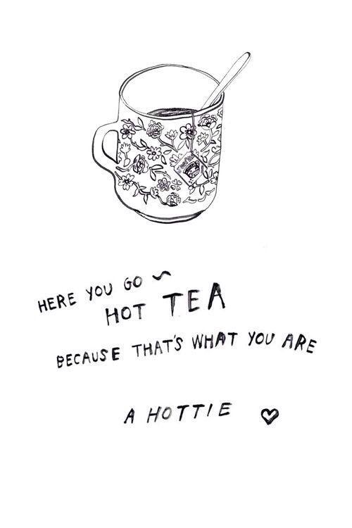 hot tea pick-up line