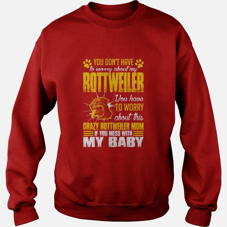 Youve Worry About #Rottweiler Dog Mom T-Shirt, Order HERE ==> https://www.sunfrog.com/Pets/113585117-418146836.html?6782, Please tag & share with your friends who would love it, #birthdaygifts #superbowl #xmasgifts  #rottweiler tattoo, rottweiler facts, rottweiler quotes #rottweiler #family #holidays #events #gift #home #decor #humor #illustrations