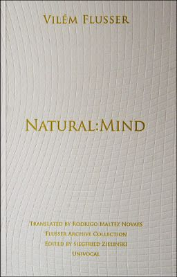 Vilém Flusser – Natural:Mind