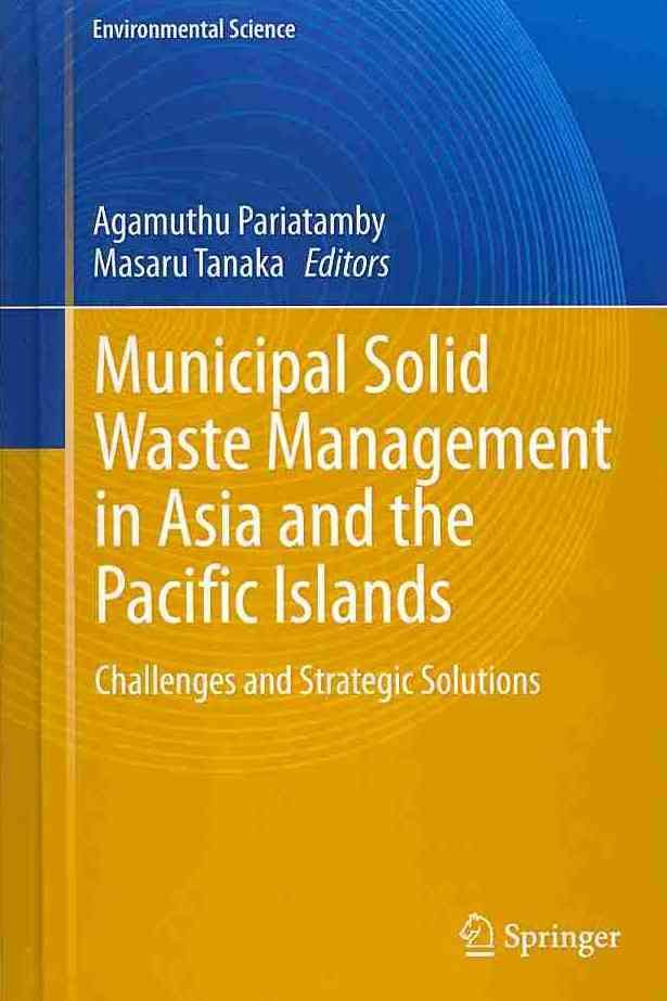 Municipal Solid Waste Management in Asia and the Pacific Islands: Challenges and Strategic Solutions