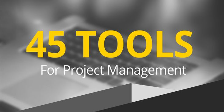 45 Leading Project Management Tools To Fit Every Need