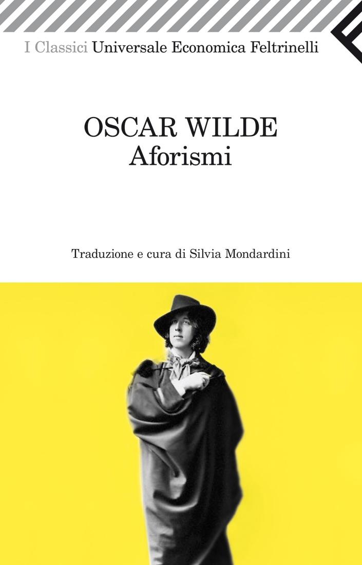 """Oscar Wilde, """"Aforismi"""", Universale Economica I Classici."""