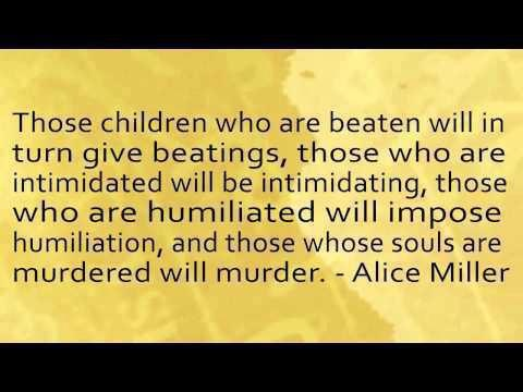 alice miller childhood trauma Fantasies always serve to conceal or minimize unbearable childhood reality for the sake of the child's survival therefore, the so-called invented trauma is a less harmful version of the real.