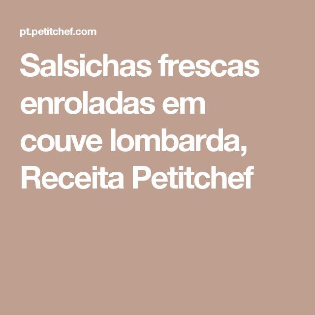 Salsichas frescas enroladas em couve lombarda, Receita Petitchef
