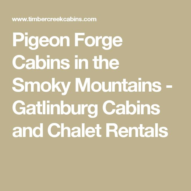 Pigeon Forge Cabins in the Smoky Mountains - Gatlinburg Cabins and Chalet Rentals