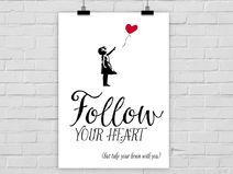 Kunstdruck FOLLOW YOUR HEART