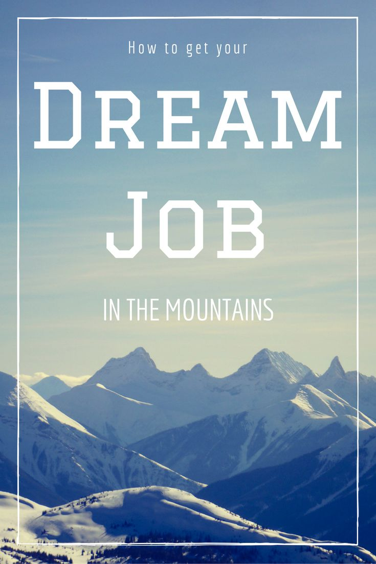 How to get your dream job in the mountains | Work and travel guide | Work as a ski bum | Work in Canada | Work in the Alps | Ski season | Work as a guide