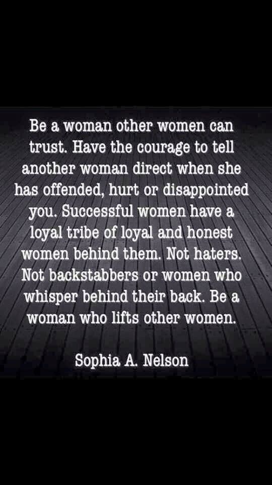 Be A Woman Other Women Can Trust Have The Courage To Tell Another