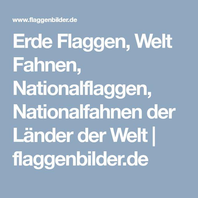 Erde Flaggen, Welt Fahnen, Nationalflaggen, Nationalfahnen der Länder der Welt | flaggenbilder.de